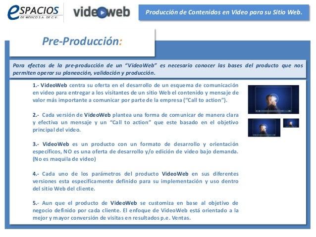 """Para efectos de la pre-producción de un """"VideoWeb"""" es necesario conocer las bases del producto que nos permiten operar su ..."""