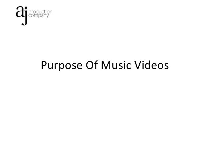 Purpose Of Music Videos