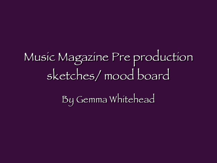 Music Magazine Pre production sketches/ mood board By Gemma Whitehead