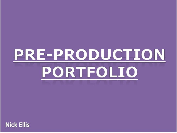 Pre-production <br />portfolio<br />Nick Ellis<br />