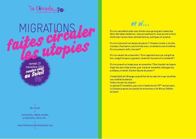 www.faitescirculerlesutopies.org rencontres, tables rondes, projections, slam, bal… 9h-minuit MIGRATIONS samedi 27 novembr...