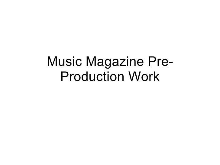 Music Magazine Pre-Production Work