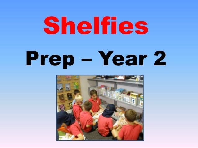 Shelfies Prep – Year 2