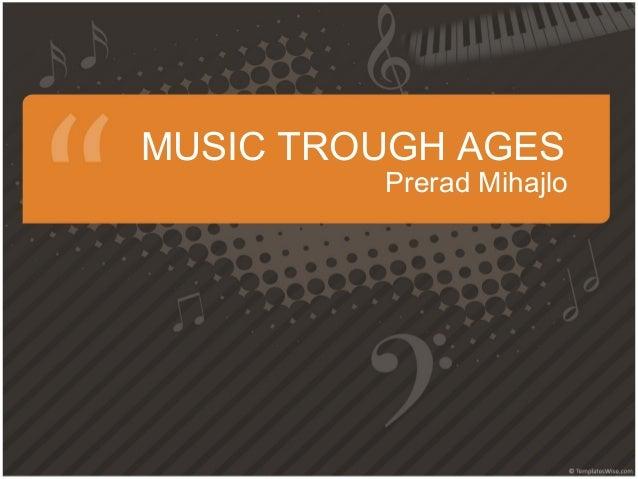 Music through ages