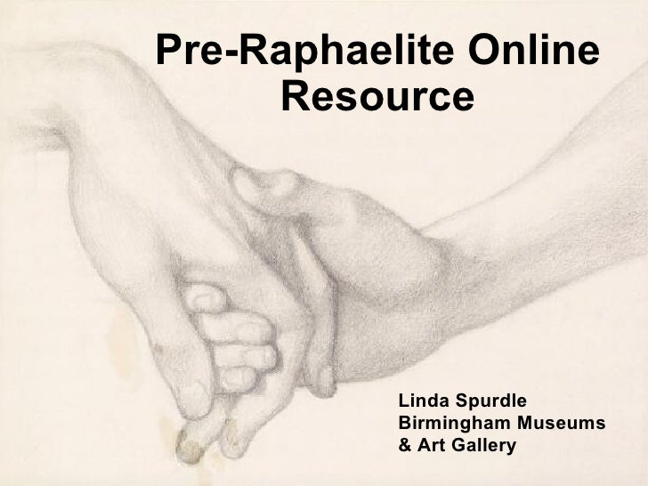 Pre-Raphaelite Online Resource Linda Spurdle Birmingham Museums & Art Gallery