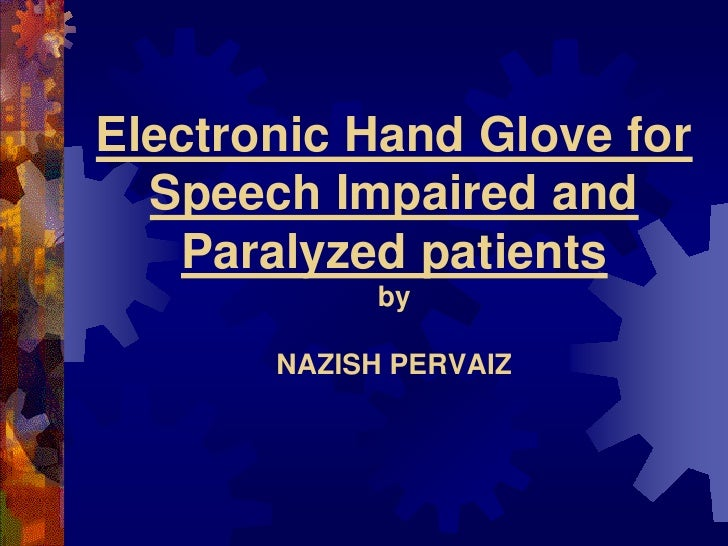 Electronic Hand Glove for Speed Impaired and Paralyzed Patients