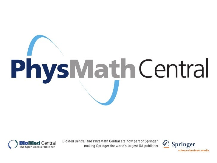 BioMed Central and PhysMath Central are now part of Springer,                                          making Springer the...