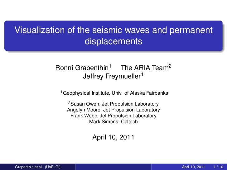 Visualization of the seismic waves and permanent                   displacements         Ronni Grapenthin1 The ARIA Team2 ...