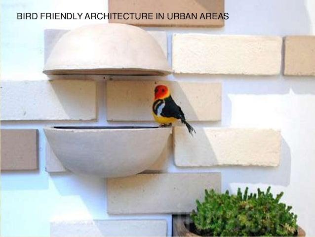 BIRD FRIENDLY ARCHITECTURE IN URBAN AREAS