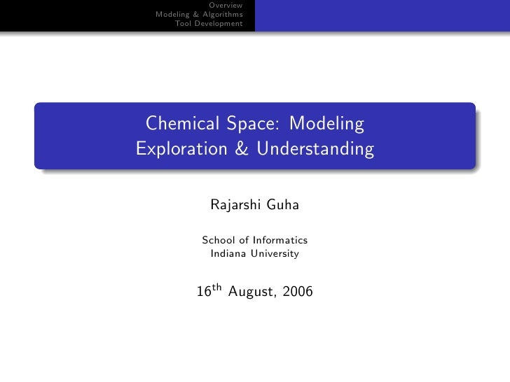 Overview   Modeling & Algorithms       Tool Development      Chemical Space: Modeling Exploration & Understanding         ...