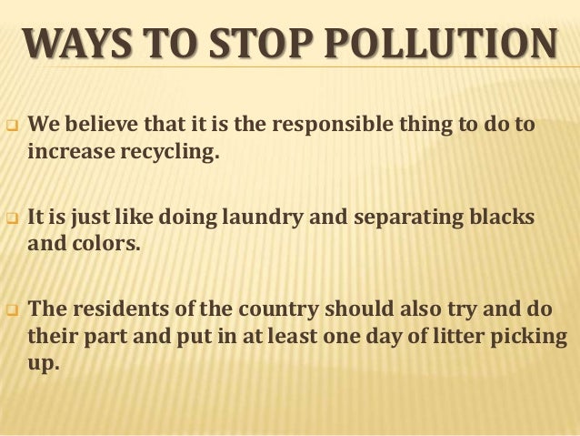 how to stop pollution 17 simple ways to prevent air pollution in your home keeping the air quality high in your home, car and workplace is important for your health.
