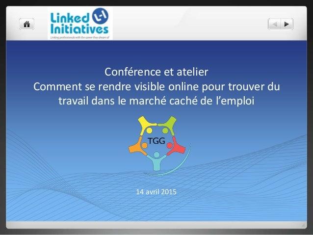 Conférence et atelier Comment se rendre visible online pour trouver du travail dans le marché caché de l'emploi 14 avril 2...
