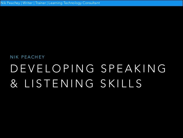 Developing Speaking and Listening Skills