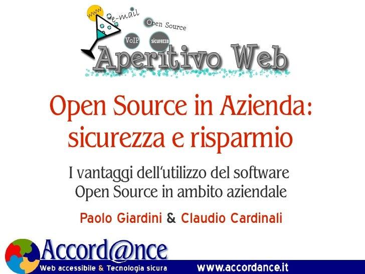Open Source in Azienda:  sicurezza e risparmio  I vantaggi dell'utilizzo del software    Open Source in ambito aziendale  ...