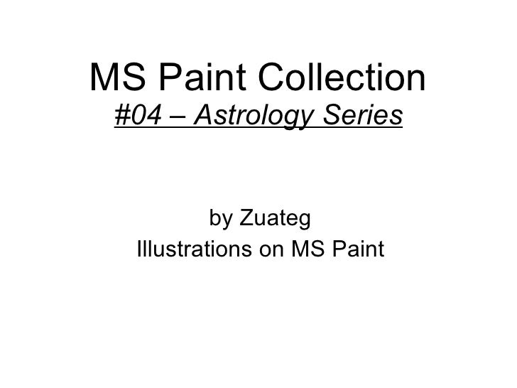 MS Paint Collection #04 – Astrology Series by Zuateg Illustrations on MS Paint