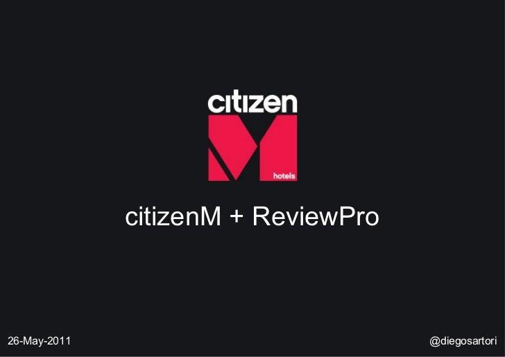 citizenM + ReviewPro 26-May-2011 @diegosartori