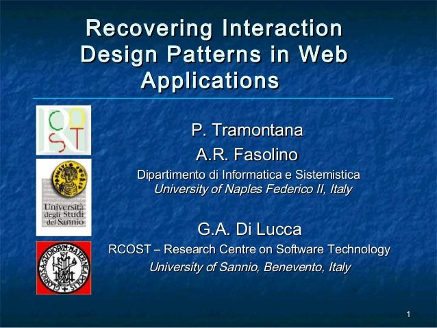 Recovering InteractionDesign Patterns in Web     Applications                P. Tramontana                A.R. Fasolino   ...