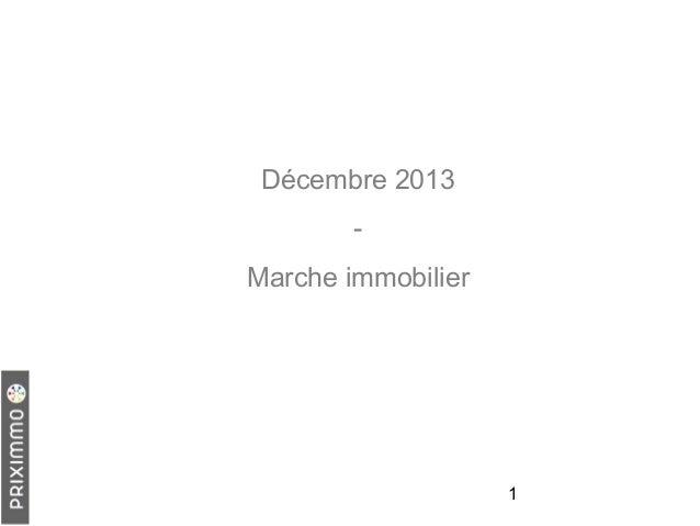 Décembre 2013 Marche immobilier  1