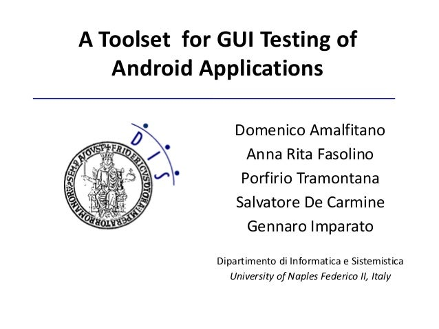A Toolset for GUI Testing of Android Applications