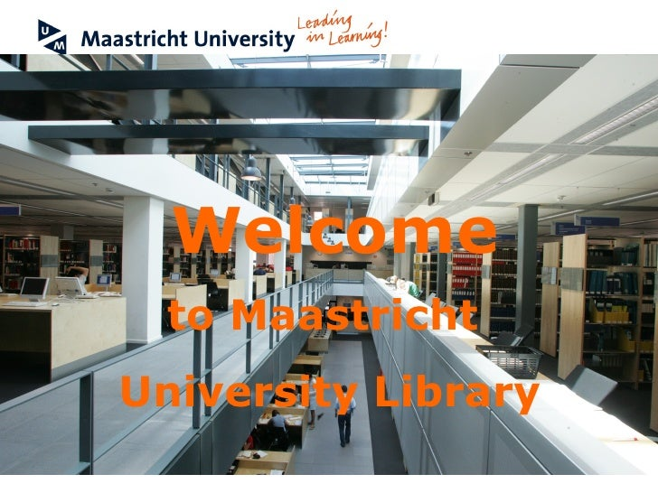 Welcome to Maastricht  University Library