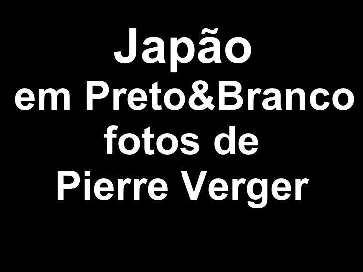 Japão   em Preto&Branco fotos de Pierre Verger