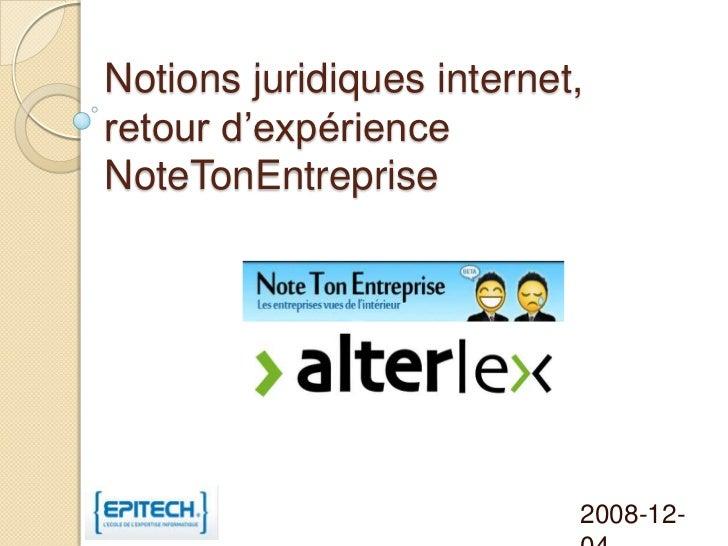 Notions juridiques internet,retour d'expérienceNoteTonEntreprise                           2008-12-