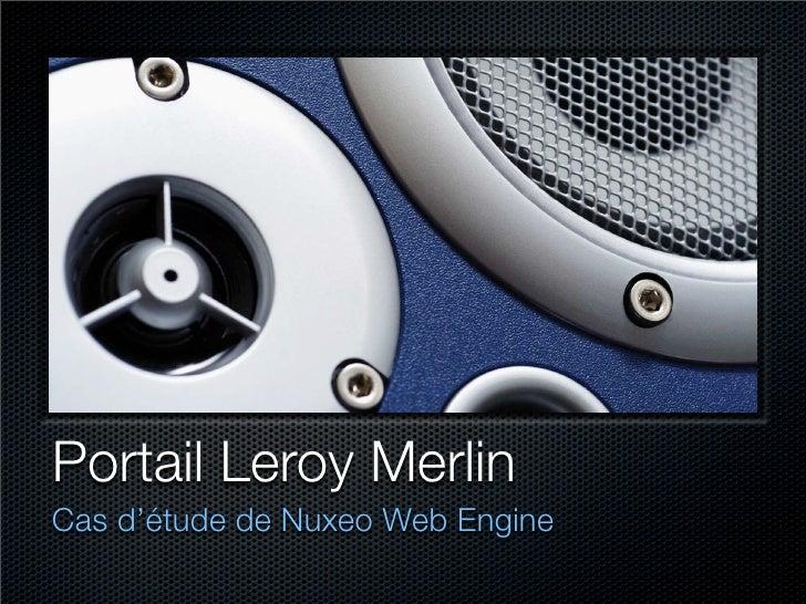 Portail Leroy Merlin Cas d'étude de Nuxeo Web Engine