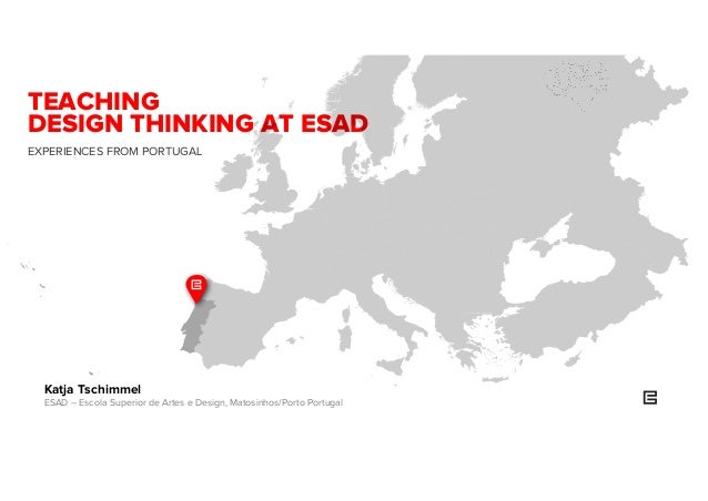 Teaching Design Thinking at ESAD - Experiences from Portugal