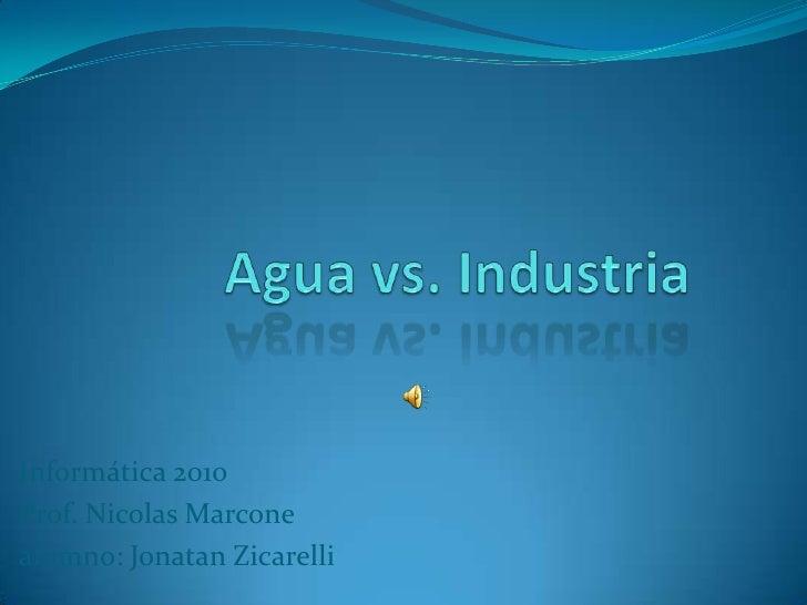 Informática 2010 Prof. Nicolas Marcone alumno: Jonatan Zicarelli