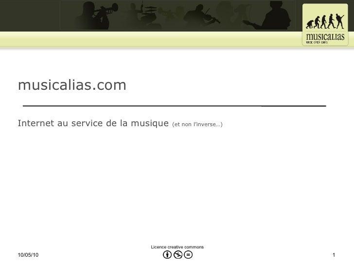 musicalias.com  Internet au service de la musique     (et non l'inverse…)                                  Licence creativ...