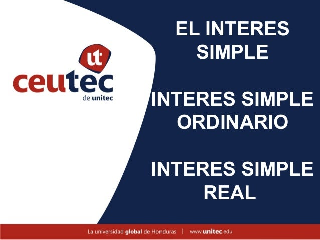EL INTERES    SIMPLEINTERES SIMPLE   ORDINARIOINTERES SIMPLE     REAL