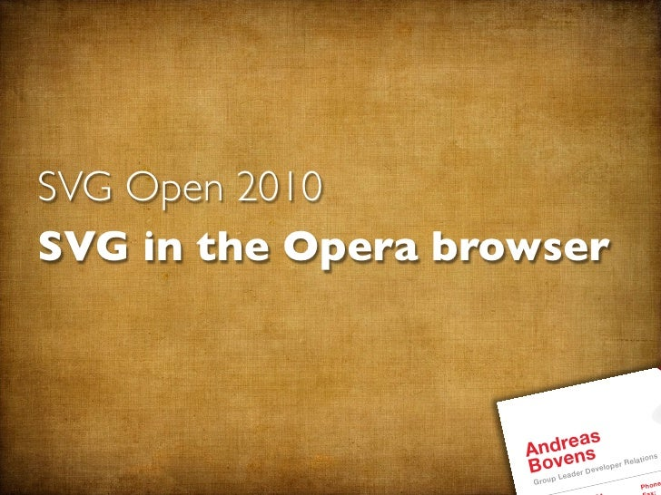 SVG Open 2010 SVG in the Opera browser                           dreas                     An ens r Relations             ...