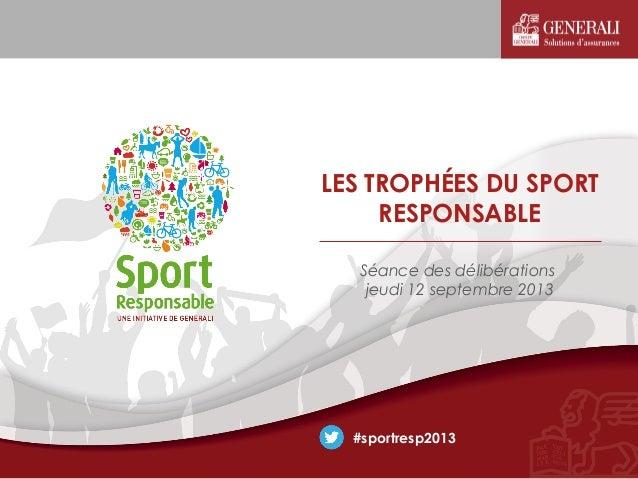 Séance des délibérations jeudi 12 septembre 2013 LES TROPHÉES DU SPORT RESPONSABLE #sportresp2013
