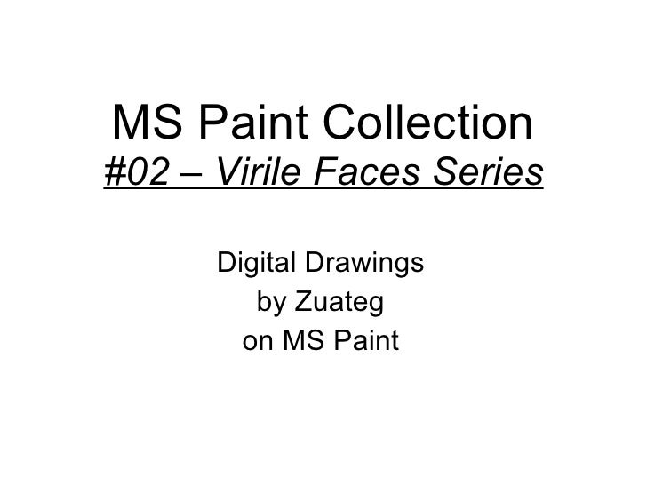 MS Paint Collection #02 – Virile Faces Series Digital Drawings by Zuateg on MS Paint