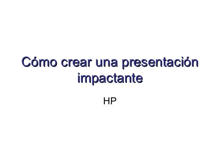 Cómo crear una presentación impactante HP