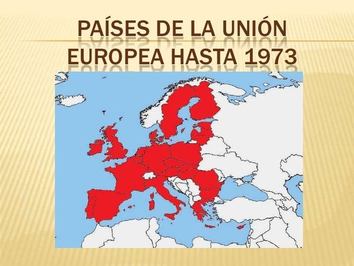 PAÍSES DE LA UNIÓN EUROPEA hasta 1973<br />