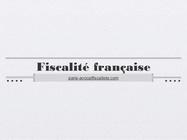 Fiscalité française paris-avocatfiscaliste.com