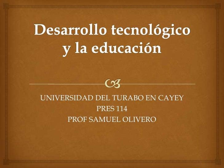 Pres 1 Desarrollo TecnolóGico Y La EducacióN