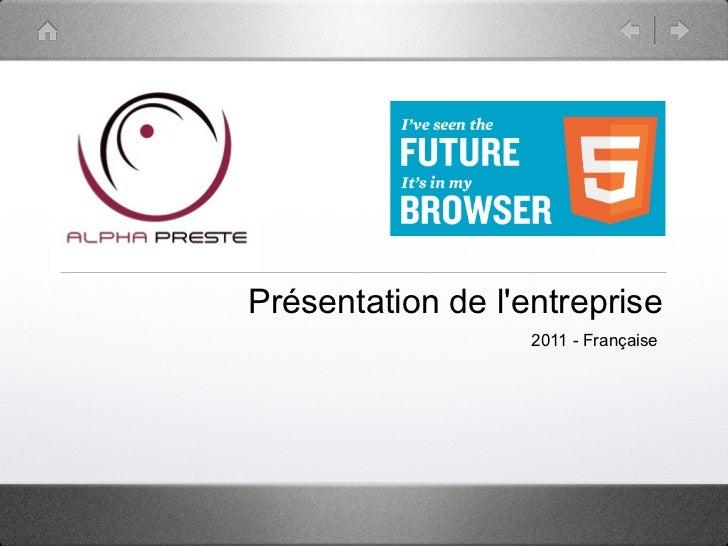 Présentation de lentreprise                   2011 - Française