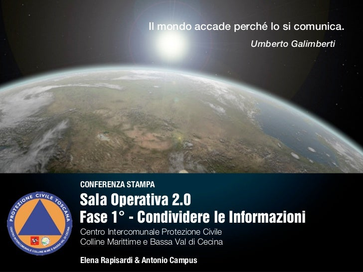 Il mondo accade perché lo si comunica.                                          Umberto GalimbertiCONFERENZA STAMPASala Op...