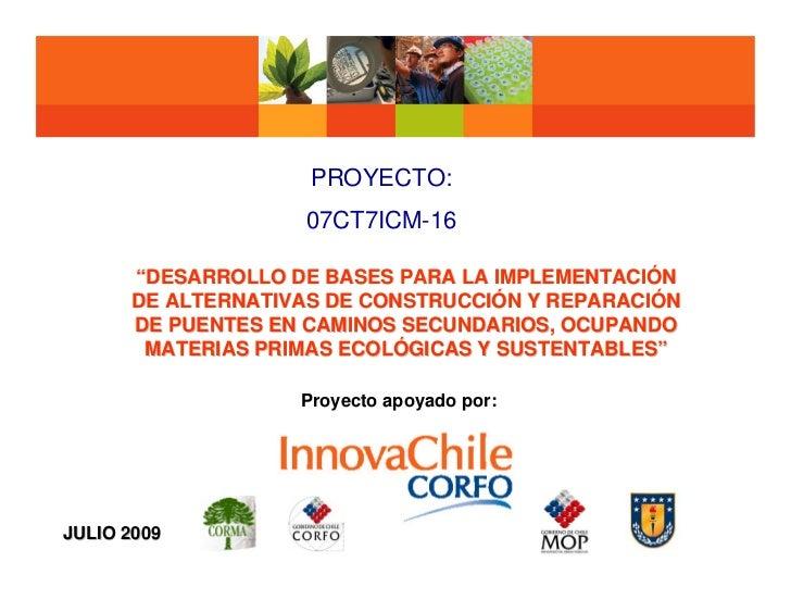 """PROYECTO:                    07CT7ICM-16        """"DESARROLLO DE BASES PARA LA IMPLEMENTACIÓN       DE ALTERNATIVAS DE CONST..."""