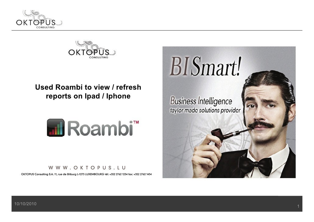 Used Roambi to view / refresh                           ie            reports on Ipad / Iphone     10/10/2010             ...