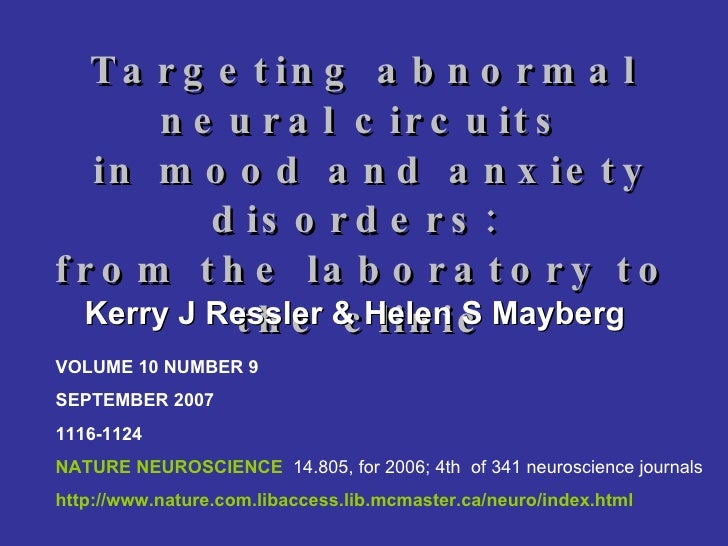Targeting abnormal neural circuits  in mood and anxiety disorders:  from the laboratory to the clinic Kerry J Ressler & He...