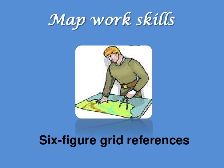 Map work skillsSix-figure grid references