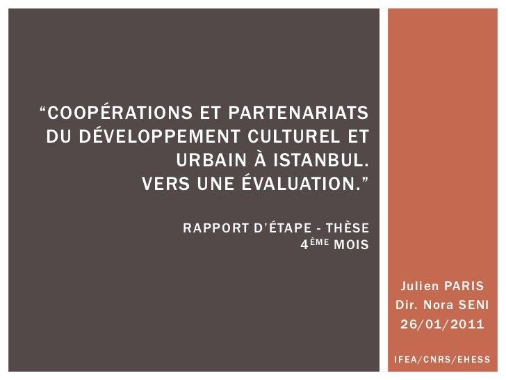 """Julien PARIS<br />Dir. Nora SENI<br />26/01/2011<br />IFEA/CNRS/EHESS<br />""""Coopérations et partenariats du développement ..."""