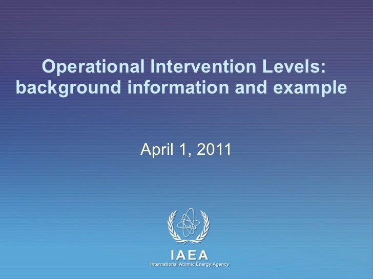 Operational Intervention Levels:  background information and example  April 1, 2011