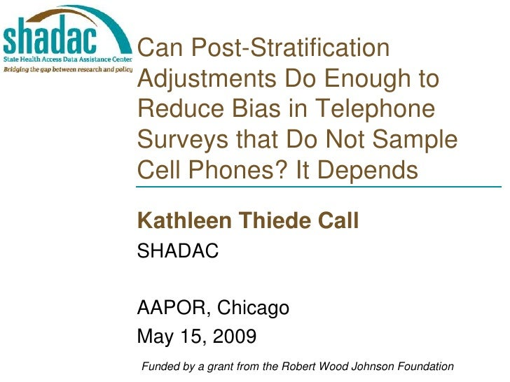 Can Post-Stratification Adjustments Do Enough to Reduce Bias in Telephone Surveys that Do Not Sample Cell Phones? It Depen...