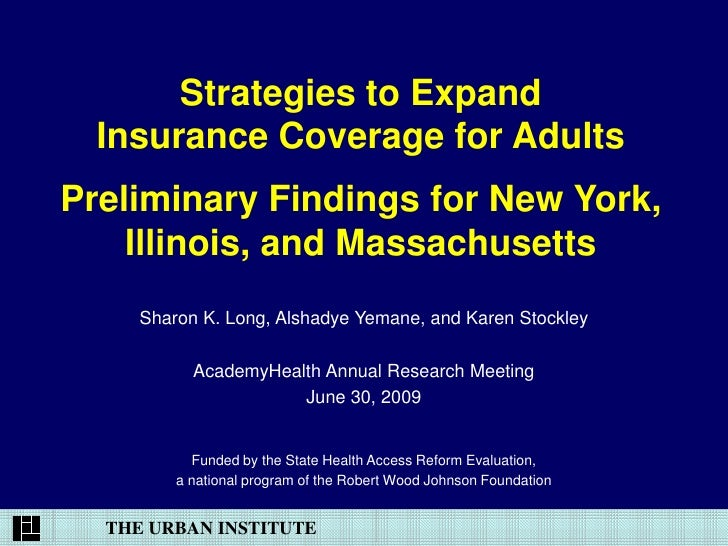 Strategies to Expand   Insurance Coverage for Adults Preliminary Findings for New York,     Illinois, and Massachusetts   ...