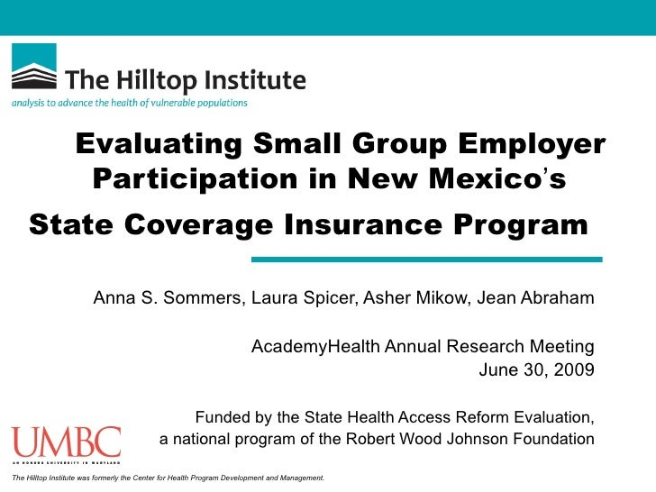 Evaluating Small Group Employer                    Participation in New Mexico's     State Coverage Insurance Program     ...