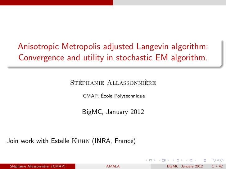 Anisotropic Metropolis adjusted Langevin algorithm:    Convergence and utility in stochastic EM algorithm.                ...